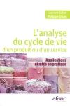 """""""L'Analyse du Cycle de Vie d'un produit ou d'un service - applications et mise en pratique"""" par Laurent Grisel et Philippe Osset, chez AFNOR Editions"""